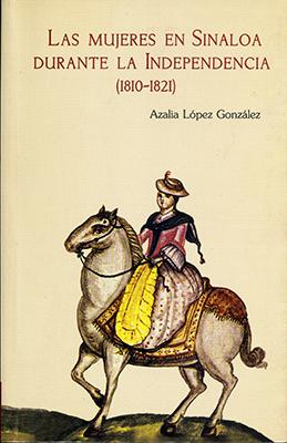 Las mujeres en Sinaloa durante la Independencia (1810-1821)