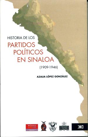 Historia de los partidos políticos en Sinaloa (1909-1946)
